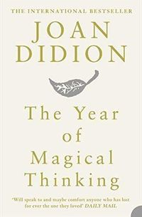 YEAR OF MAGICAL THINKING, THE