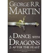 SONG OF ICE AND FIRE 5 - A DANCE WITH DRAGONS PART 2 - AFTER THE FEAST