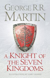 KNIGHT OF THE SEVEN KINGDOMS, A - BEING THE ADVENTUR (HARDBACK)