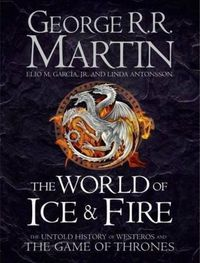 WORLD OF ICE AND FIRE, THE