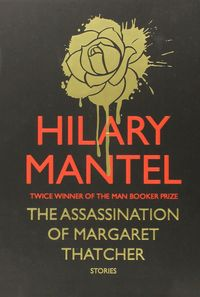 ASSASSINATION OF MARGARET THATCHER, THE (HARDBACK)