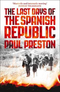 LAST DAYS OF THE SPANISH REPUBLIC, THE