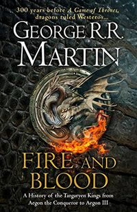 Fire And Blood - Goerge R. R. Martin