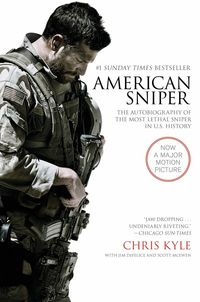 AMERICAN SNIPER - AUTOBIOGRAPHY OF THE MOST LETHAL SNIPER IN US