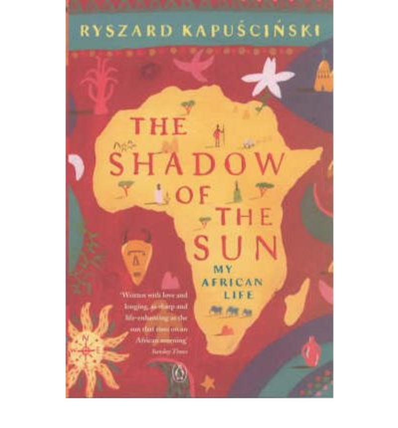 SHADOW OF THE SUN, THE - MY AFRICAN LIFE