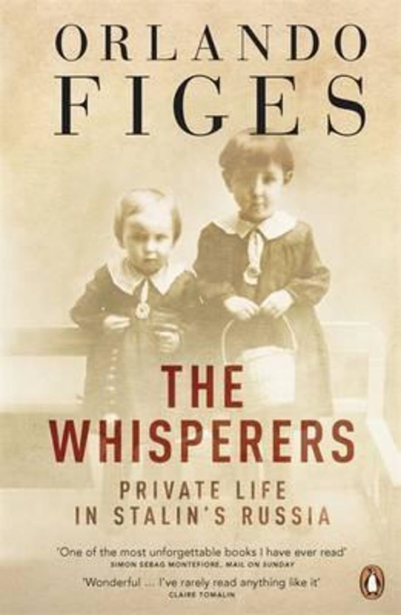 WHISPERERS, THE - PRIVATE LIFE IN STALIN'S RUSSIA