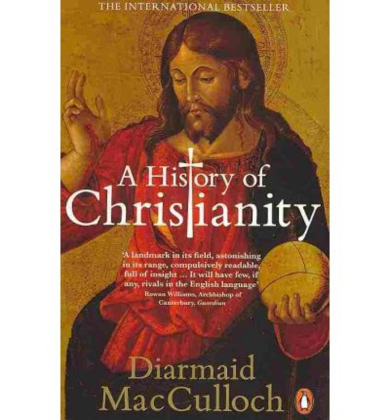 HISTORY OF CHRISTIANITY - THE FIRST THREE THOUSAND YEARS