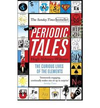 PERIODIC TALES - THE CURIOS LIVES OF THE ELEMENTS