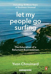 LET MY PEOPLE GO SURFING - THE EDUCATION OF A RELUCTANT BUSSINESSMAN