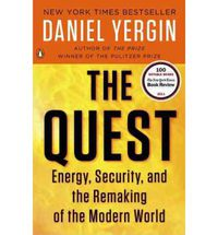 QUEST, THE - ENERGY, SECURITY, AND THE REMAKING OF THE MODERN WORLD