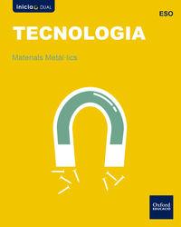 ESO 1 - TECNOLOGIA (C. VAL) - MATERIALS METALULICS INICIA