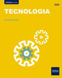 ESO 1 - TECNOLOGIA - MECANISMES - INICIA DUAL (C. VAL)