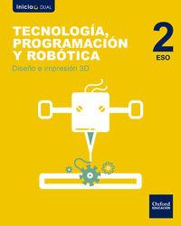 ESO 2 - TECNOLOGIA, PROGRAMACION Y ROBOTICA - DISEÑO E IMPRESION 3D - INICIA DUAL (MAD)