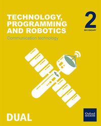 ESO 2 - TECHNOLOGY, PROGRAMMING AND ROBOTICS - COMMUNICATION TECHNOLOGY - INICIA DUAL