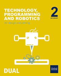 ESO 2 - TECHNOLOGY, PROGRAMMING AND ROBOTICS - 3D DESIGN AND PRINTING - INICIA DUAL (MAD)