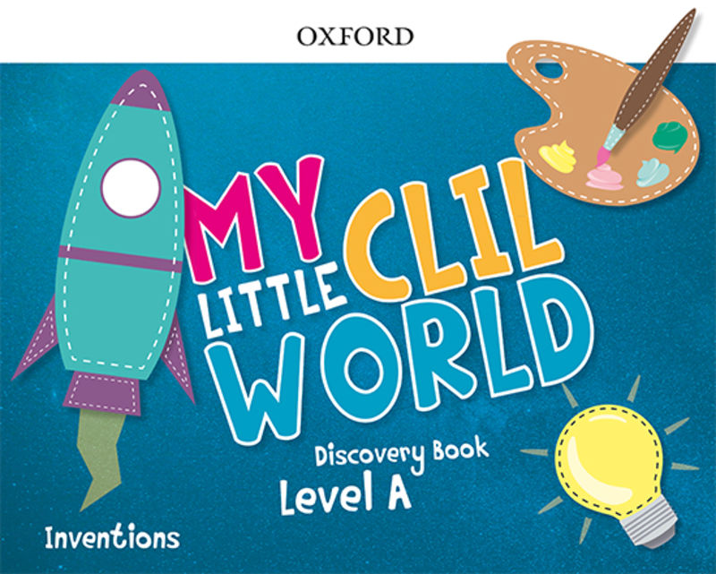 4 YEARS - MY LITTLE CLIL WORLD A INVENTIONS