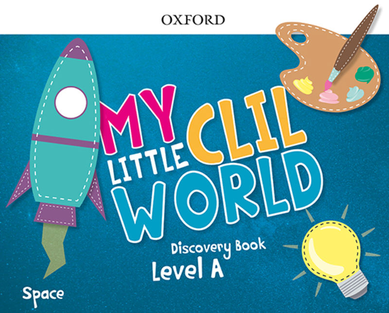 4 YEARS - MY LITTLE CLIL WORLD A SPACE