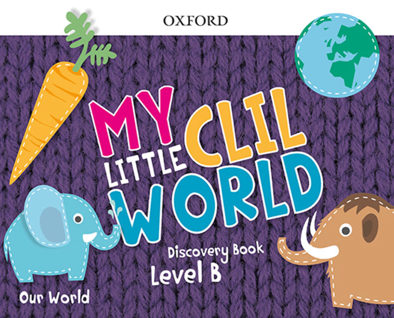 5 YEARS - MY LITTLE CLIL WORLD B OUR WORLD