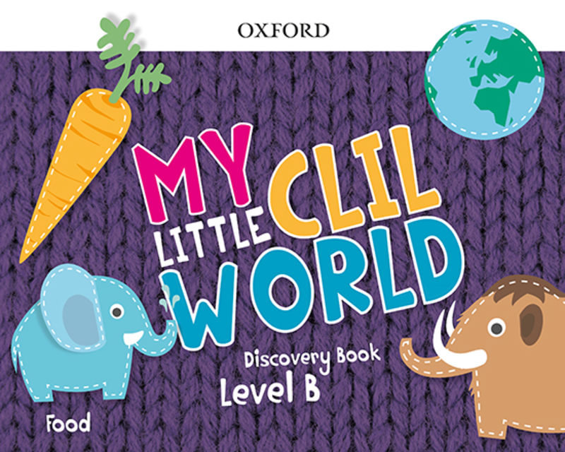 5 YEARS - MY LITTLE CLIL WORLD B FOOD