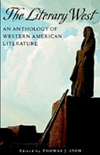 THE LITERARY WEST - AN ANTHOLOGY OF WASTERN AMERICA LIT