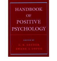 Handbook Of Positive Psychology - C. R. Snyder