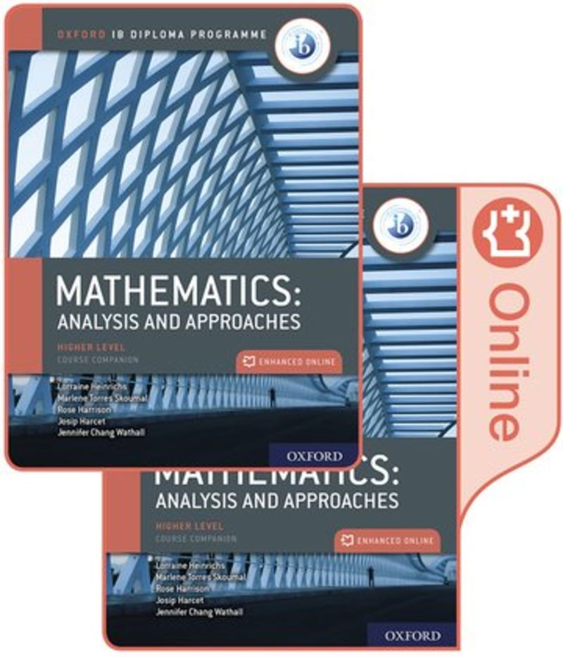 IB MATHEMATICS - ANALYSIS AND APPROACHES - HIGHER LEVEL - OXF IB DIPLOMA PROGRAMME