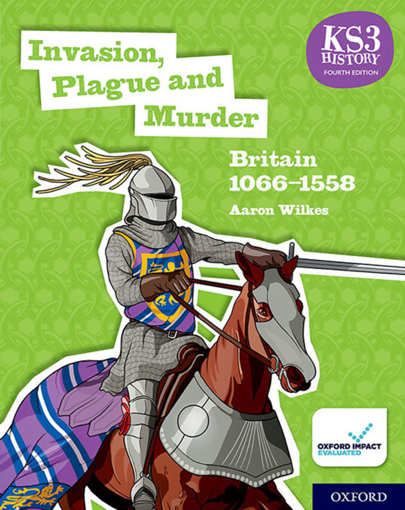 (4 ED) KS3 HISTORY - INVASION, PLAGUE AND MURDER - BRITAIN 1066-1558