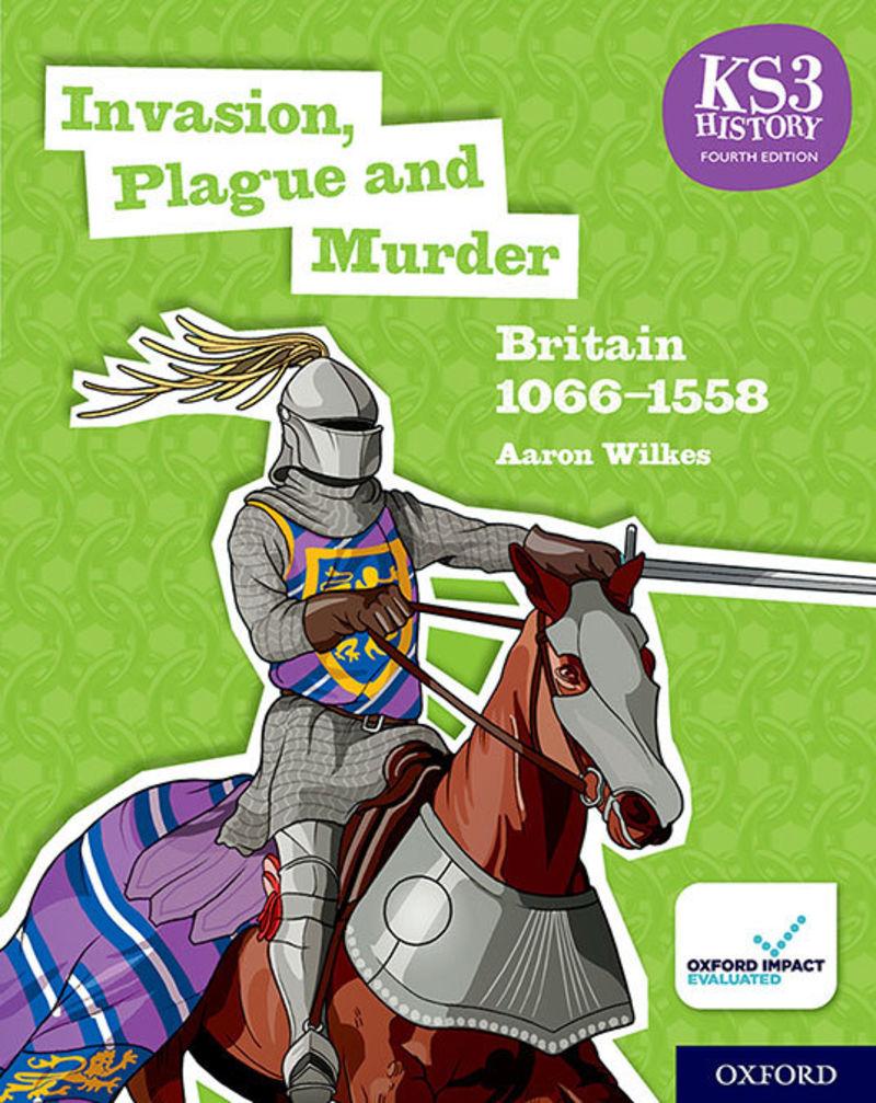 (4 ED) KS3 HISTORY - INVASION, PLAGUE AND MURDER - BRITAIN 1066-1558