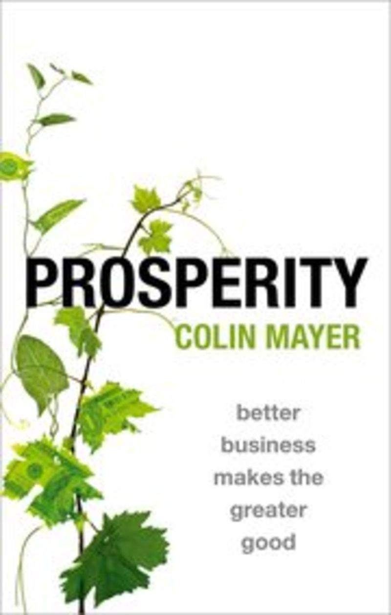PROSPERITY - BETTER BUSINESS MAKES THE GREATER GOOD