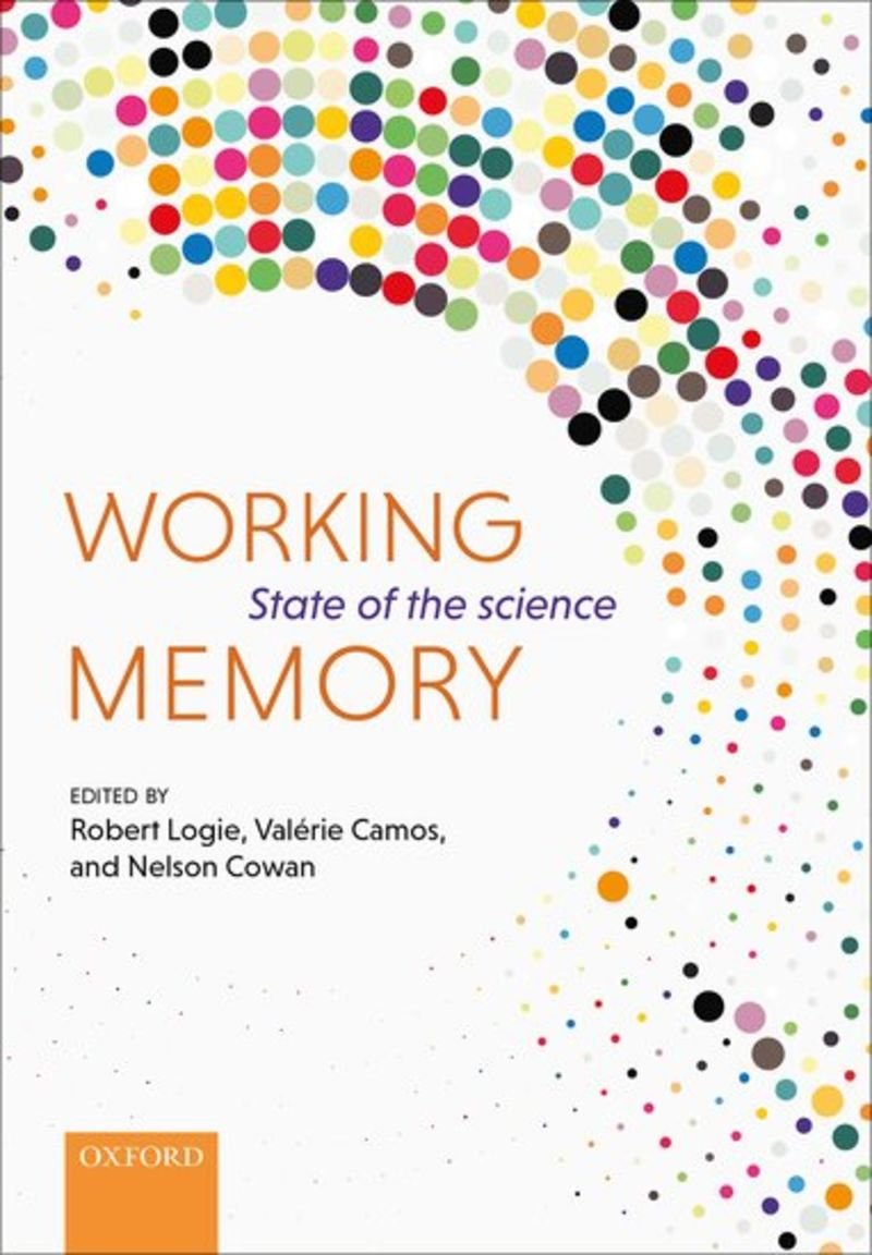 WORKING MEMORY - STATE OF THE SCIENCE