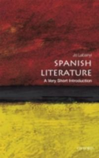 SPANISH LITERATURE - A VERY SHORT INTRODUCTION