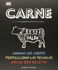 CARNE - DOMINA LOS CORTES, PERFECCIONA LAS TECNICAS - MAS DE 300 RECETAS