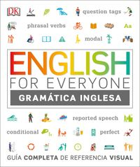 English For Everyone (ed. Esp) Guia De Gramatica - Guia De Referencia Visual - Aa. Vv.