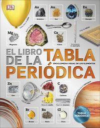 Libro De La Tabla Periodica, El - Enciclopedia Visual De Los Elementos - Aa. Vv.