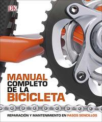 Manual Completo De La Bicicleta - Reparacion Y Mantenimiento En Pasos Sencillos - Aa. Vv.