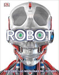 Robot - Descubre Las Maquinas Del Futuro - Aa. Vv.