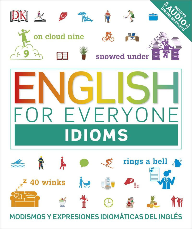 English For Everyone: Idioms - Modismos Y Expresiones Idiomaticas Del Ingles - Aa. Vv.