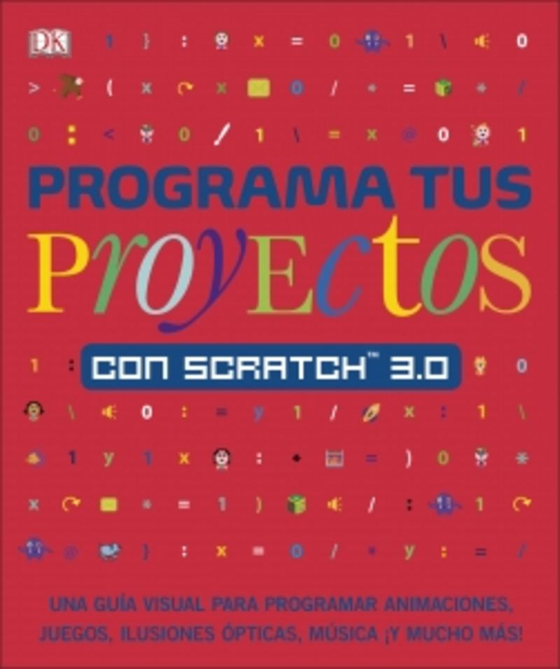 Programa Tus Proyectos Con Scratch 3.0 - Aa. Vv.