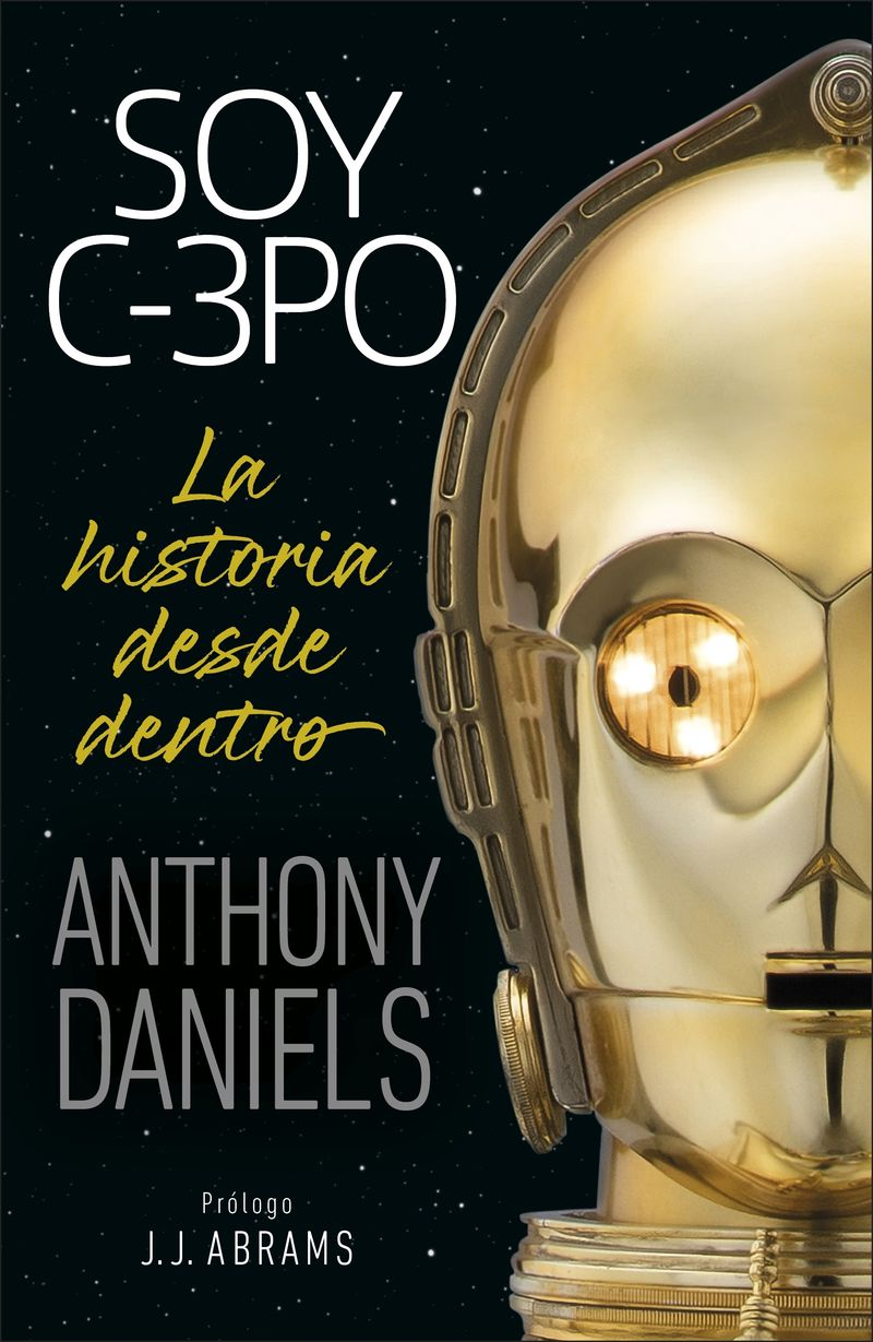 SOY C-3PO - LA HISTORIA DESDE DENTRO