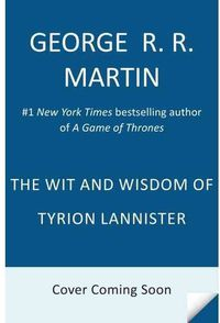 WIT AND WISDOM OF TYRION LANNISTER, THE (HARDBACK)