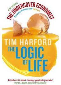 Logic Of Life, The - Tim Harford