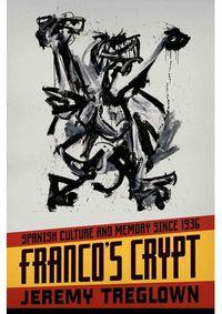 FRANCO'S CRYPT - SPANISH CULTURE AND MEMORY (HARDBACK)