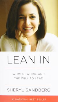 Lean In - Women, Work And The Will To Lead - Nell Scovell / Sheryl Sandberg