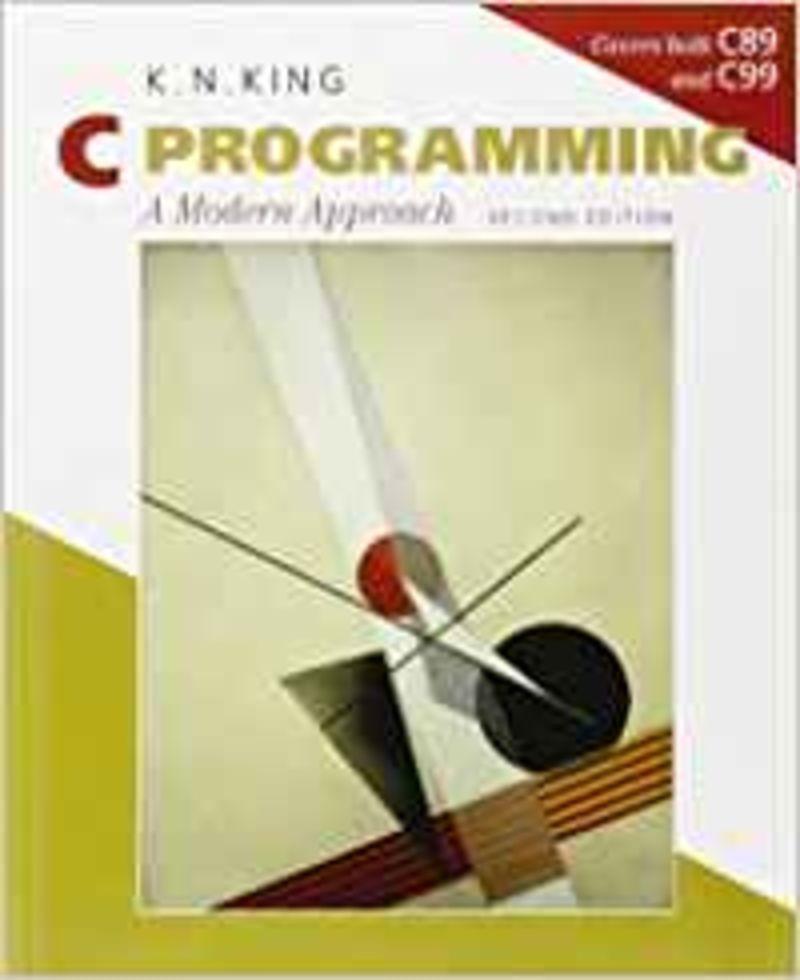 C PROGRAMMING - A MODERN APPROACH