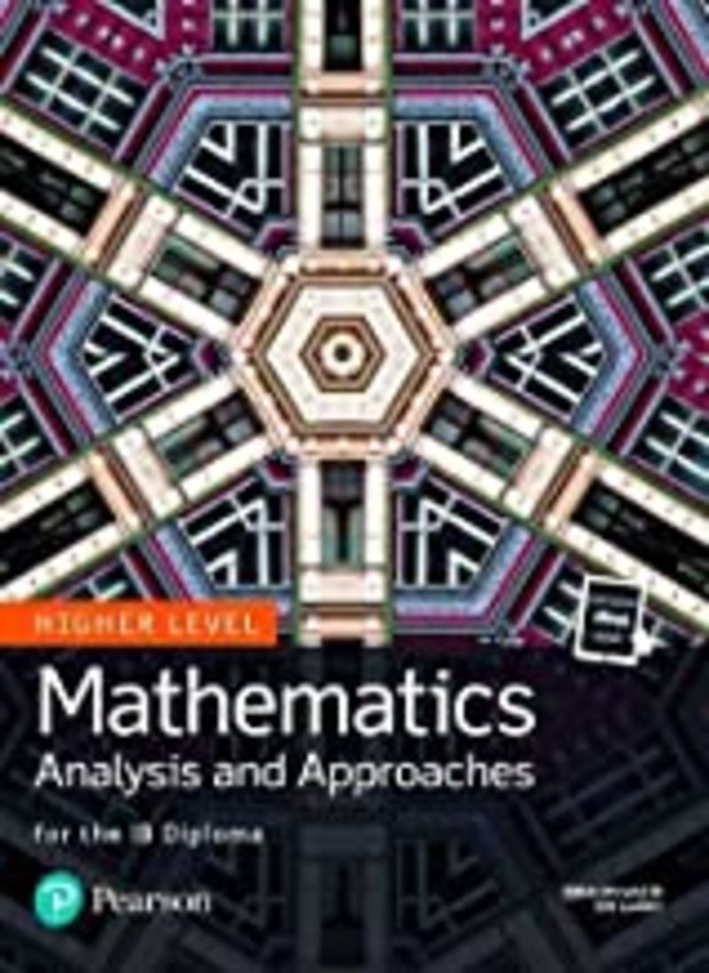 MATHEMATICS - ANALYSIS AND APPROACHES FOR IB DIPLOMA - HIGHER LEVEL