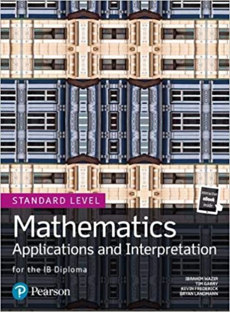 MATHEMATICS APPLICATIONS ADN INTERPRETATION FOR IB DIPLOMA - STANDARD LEVEL