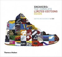 SNEAKERS: THE COMPLETE LIMITED EDTIONS GUIDE