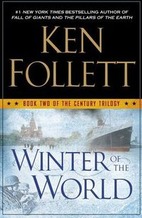 WINTER OF THE WORLD - THE CENTURY TRILOGY BOOK 2 (HARDBACK)