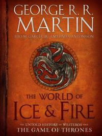 WORLD OF ICE AND FIRE, THE (HARDBACK)