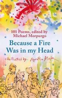 BECAUSE A FIRE WAS IN MY HEAD - 101 POEMES